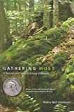 Gathering Moss: A Natural and Cultural History of Mosses Gathering Moss