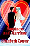Happiness and Marriage, Elizabeth Towne, 1604590041