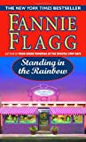 Standing in the Rainbow, Fannie Flagg, 080411935X