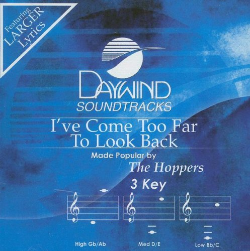 I've Come Too Far To Look Back (Daywind Soundtracks)