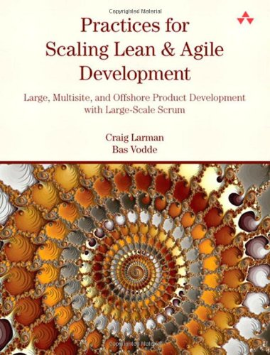 Practices for Scaling Lean & Agile Development by Bas Vodde , Craig Larman, Publisher : Addison-Wesley Professional