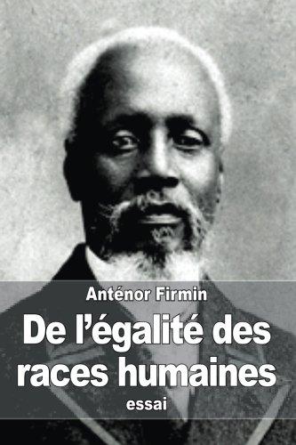 De l'égalité des races humaines: Anthropologie positive (French Edition)