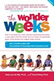 img - for The Wonder Weeks: How to Stimulate Your Baby's Mental Development and Help Him Turn His 10 Predictable, Great, Fussy Phases into Magical Leaps Forward book / textbook / text book