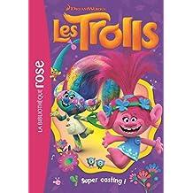 TROLLS (LES) T.01 : SUPER CASTING