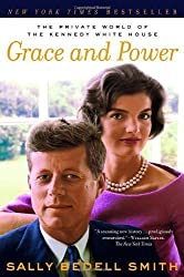 Grace and Power: The Private World of the Kennedy White House by Sally Bedell Smith (2005-05-10)