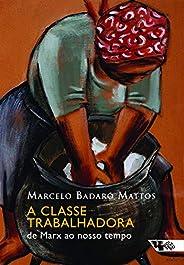 A classe trabalhadora: De Marx ao nosso tempo
