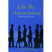 Life By Association: Seeking Slaves (English Edition)