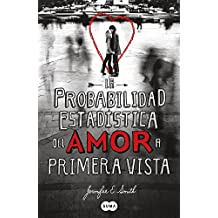 La probabilidad estadistica del amor a primera vista (The Statistical Probability of Love at First Sight) (Spanish Edition)