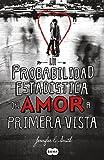 download ebook la probabilidad estadistica del amor a primera vista (the statistical probability of love at first sight) (spanish edition) pdf epub