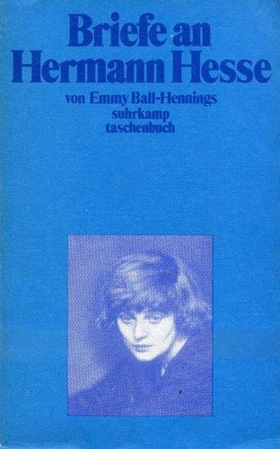 Emmy Ball- Hennings Briefe an Hermann Hesse.
