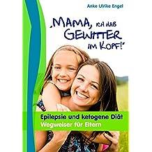 Mama, ich hab Gewitter im Kopf (German Edition)