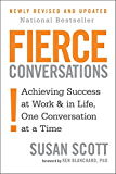 Fierce Conversations: Achieving success in work and in life, one conversation at a time