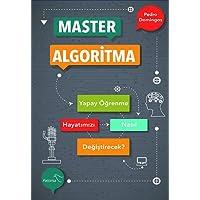 Master Algoritma: Yapay öğrenme hayatımızı nasıl değiştirecek?