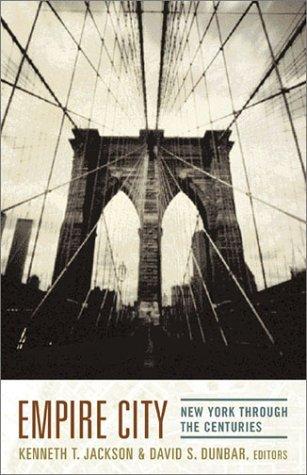 Empire City: New York Through the Centuries Hardcover October 15, 2002 (Empire City New York Through The Centuries)