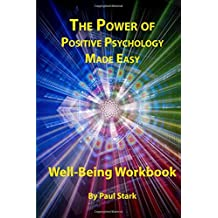 The Power of Positive Psychology Made Easy: Lecture Series