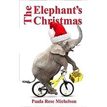 The Elephant's Christmas: (Holiday Memoir)
