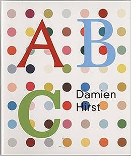 Damien Hirst Abc Book Hirst Damien 9781906967635 Amazon Com Books