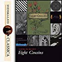 Eight Cousins Audiobook by Louisa May Alcott Narrated by Maria Therese