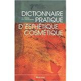 Dictionnaire Pratique d'Esthetique-cosmetique