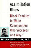Assimilation Blues : Black Families in a White Community, Tatum, Beverly Daniel, 0963214624