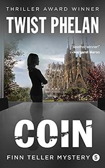Coin (Finn Teller Corporate Spy Mystery #5) (Finn Teller, Corporate Spy Mystery) by [Phelan, Twist]