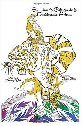 El Libro de Colorear de la Enciclopedia Animal - Anti-stress ...