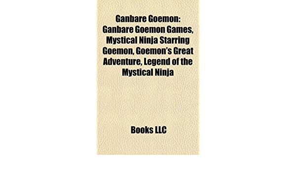Ganbare Goemon: Ganbare Goemon Games, Mystical Ninja ...