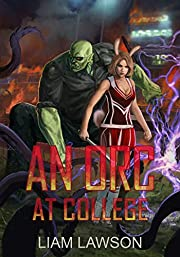 An Orc at College: A Contemporary Sword and Sorcery Harem Fantasy