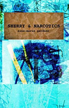 Sherry and Narcotics by [Gardner, Nina-Marie]