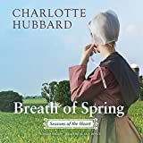 Breath of Spring (Seasons of the Heart series, Book 4) (Seasons of the Heart (Charlotte Hubbard))