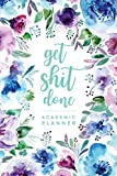 Get Shit Done, Academic Planner | Daily Monthly & Weekly Academic Student Planner