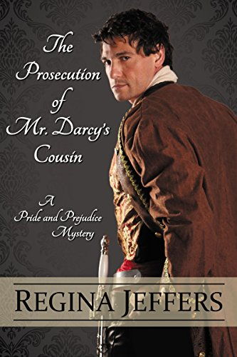The prosecution of mr darcys cousin a pride and prejudice the prosecution of mr darcys cousin a pride and prejudice mystery by jeffers fandeluxe Gallery