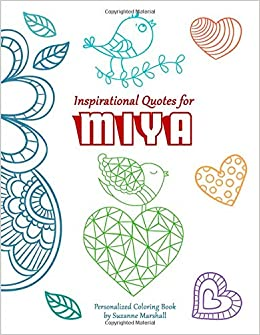 Inspirational Quotes for Miya: Personalized Coloring Books ...