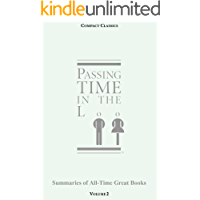 Passing Time in the Loo: Volume 2 - Summaries of All-Time Great Books (Classics, Novels, Plays, Short Stories, Trivia…