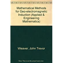 Mathematical Methods for Geo-electromagnetic Induction