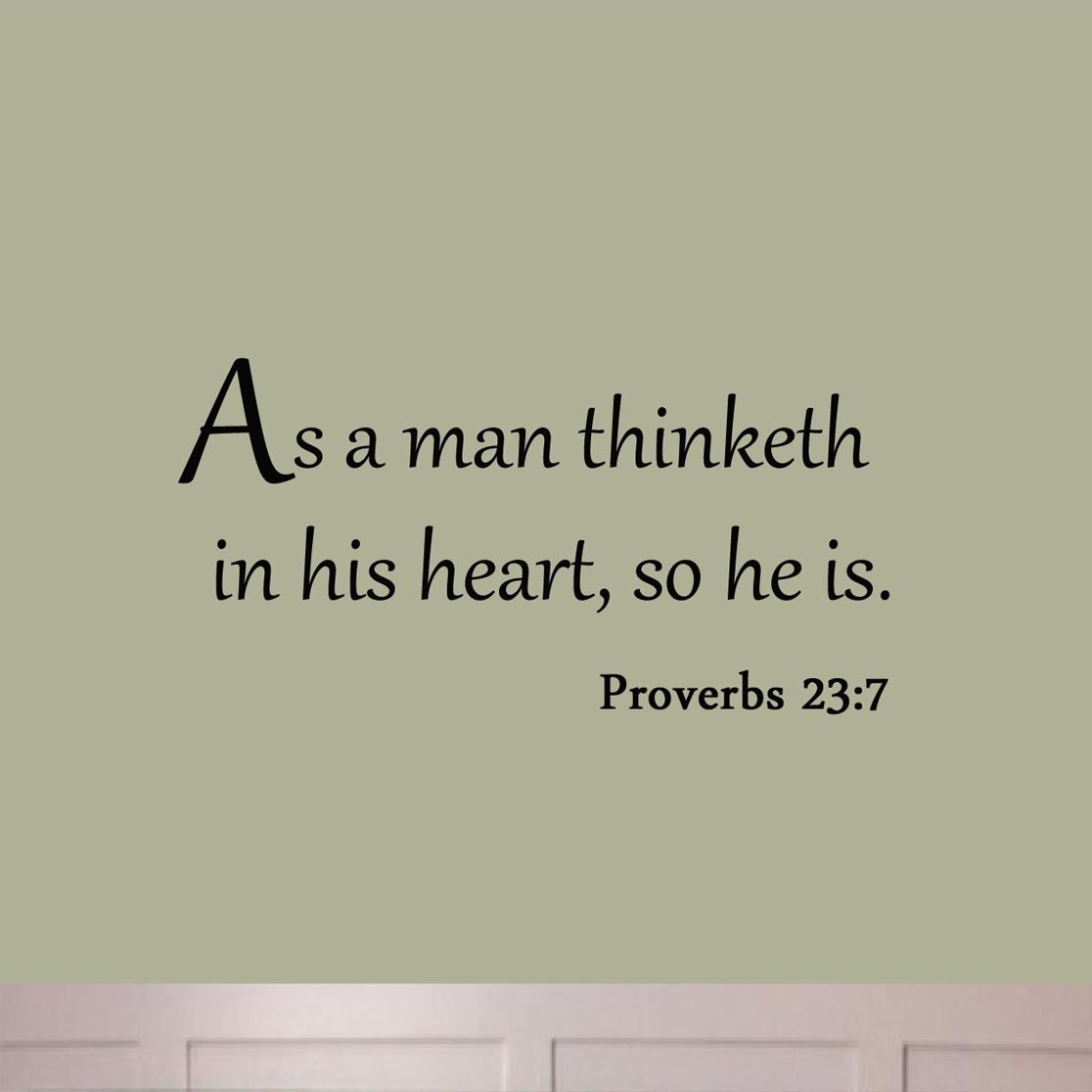 amazon com as a man thinketh in his heart so he is proverbs 23 7 amazon com as a man thinketh in his heart so he is proverbs 23 7 wall decal quote bible religious scripture christian wall art sticker home kitchen
