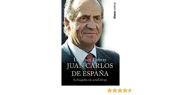 Juan Carlos de España (Libros Singulares (alianza): Amazon.es: Debray, Laurence, Cano, Elena M., Sánchez-Paños, Íñigo: Libros