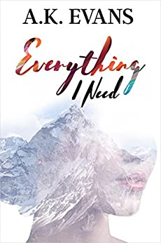 Everything I Need (The Everything Series Book 1) by [Evans, A.K.]