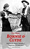 THE REAL BONNIE & CLYDE: America's Most Infamous Criminal Double-Act