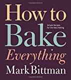 img - for How to Bake Everything: Simple Recipes for the Best Baking book / textbook / text book