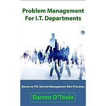 Problem Management For I.T. Departments