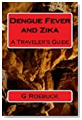 Dengue Fever and Zika: A Traveler's Guide