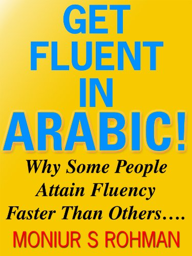 Get Fluent in Arabic! - Why Some People Attain Fluency Faster Than