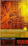 Bitcoin Internals: A Technical Guide to Bitcoin