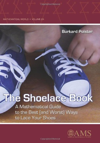 The Shoelace Book: A Mathematical Guide to the Best (and Worst) Ways to Lace Your Shoes (Mathematical World) by Burkard Polster (2006-05-30)