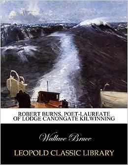 Robert Burns, poet-laureate of Lodge Canongate Kilwinning