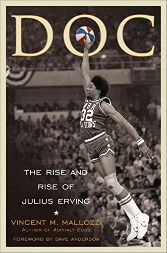 Read Online Doc: The Rise and Rise of Julius Erving pdf epub