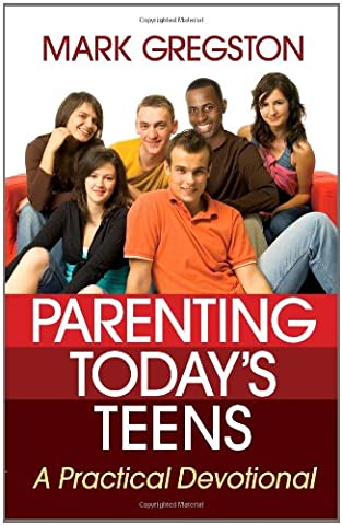 Parenting Today's Teens: A Practical Devotional (Family Devotional Videos)