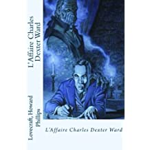 L'Affaire Charles Dexter Ward (French Edition)