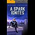 A Spark Ignites (The Spark Superhero Series Book 1)